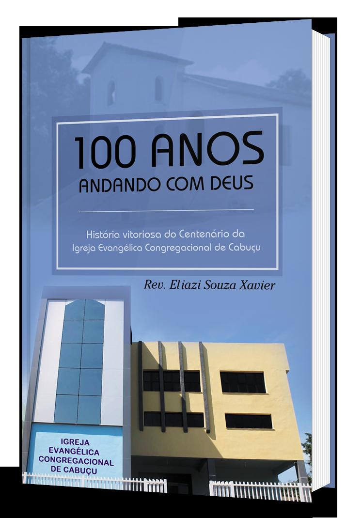 100 Anos andando com Deus