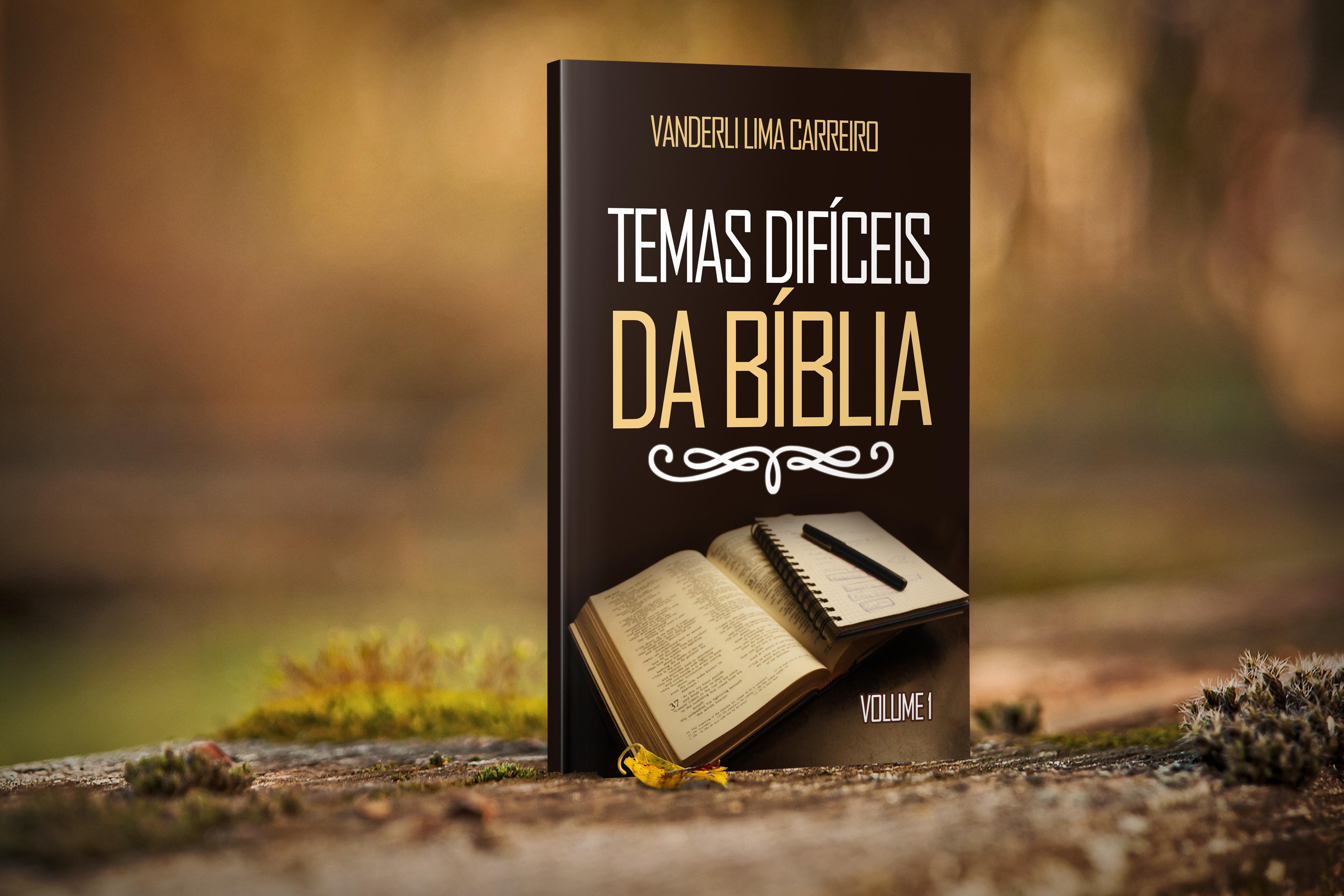 Temas difíceis da Bíblia- vol. 1