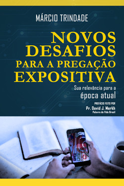 Novos Desafios para a Pregação Expositiva
