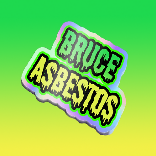 BRUCE ASBESTOS HOLOGRAPHIC STICKER
