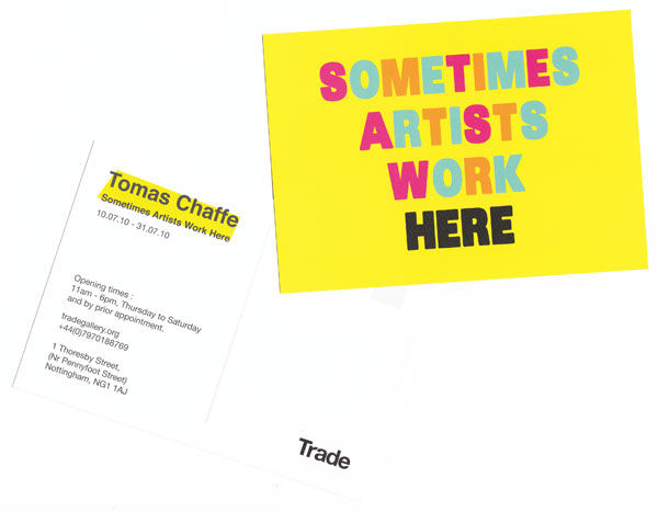 Tomas Chaffe will present Sometimes Artists Work Here Postcards