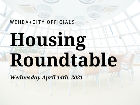 Housing Roundtable: WEHBA + City Officials