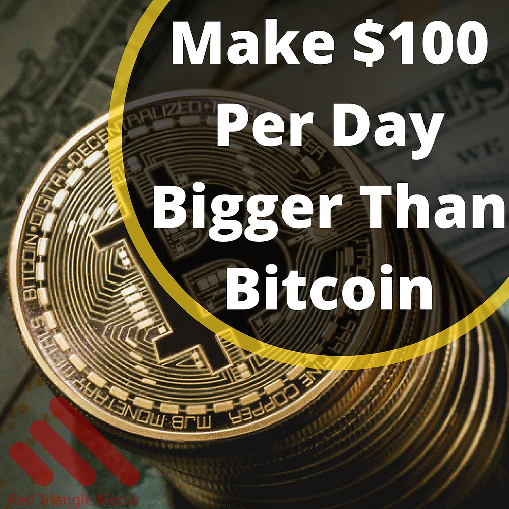 Make $100 Per Day With Bitcoin