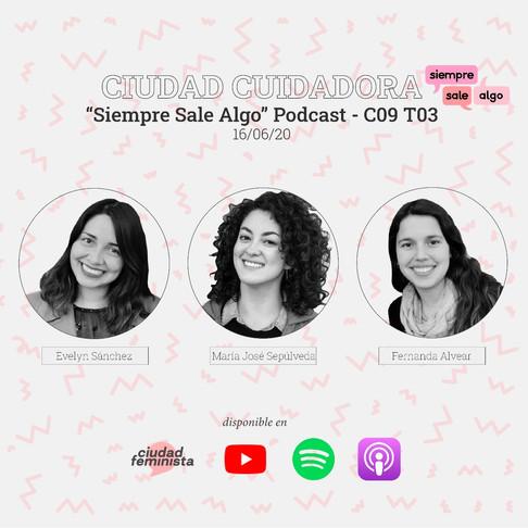 """""""Ciudad Cuidadora"""" en Siempre Sale Algo Podcast."""
