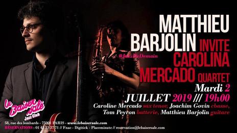 Matthieu Barjolin invite Carolina Marcado, Baiser Salé - Paris