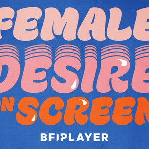 BFI launches new collection Female Desire on Screen