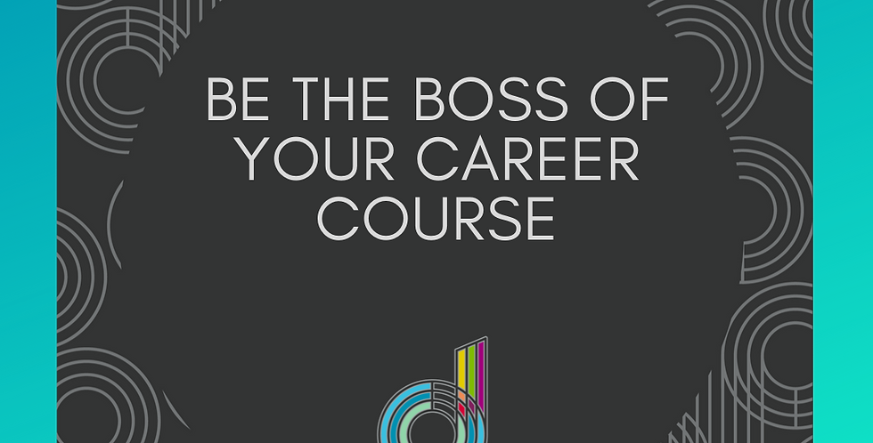 Be the Boss of Your Career Course