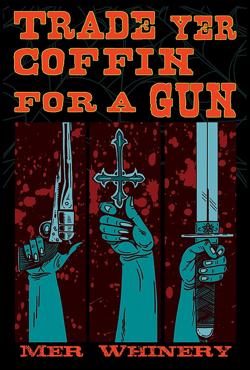 Trade Yer Coffin for a Gun by Mer Whinery