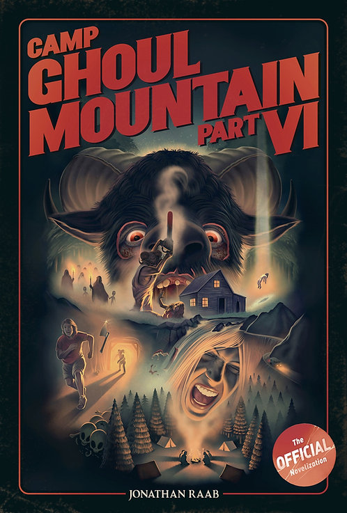 Camp Ghoul Mountain Part VI: The Official Novelization by Jonathan Raab