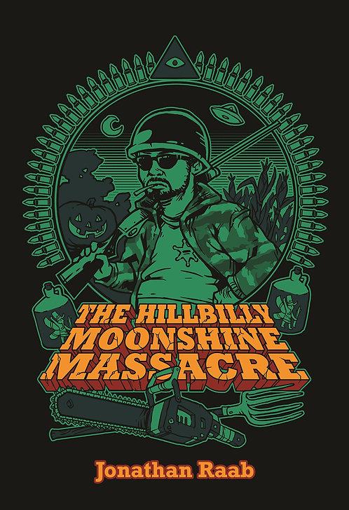 The Hillbilly Moonshine Massacre by Jonathan Raab