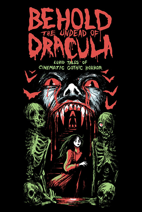 Behold the Undead of Dracula: Lurid Tales of Cinematic Gothic Horror - EPUB
