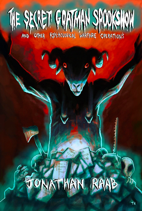 The Secret Goatman Spookshow and Other Psychological Warfare Operations