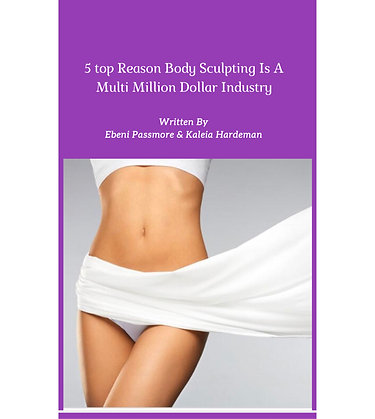 5 Top Reasons Why Body Sculpting is a Multi-Million Dollar Industry