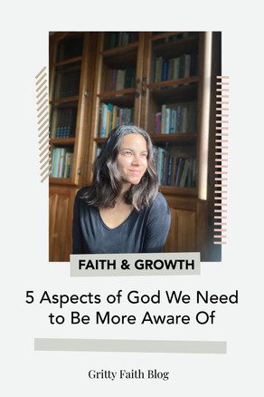 5 Aspects of God We Need to Be More Aware Of