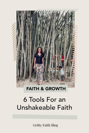 6 Tools for an Unshakeable Faith