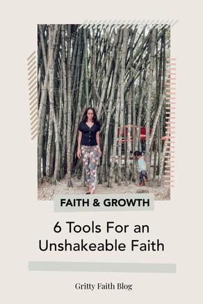 6 Tools for an Unshakeable Faith
