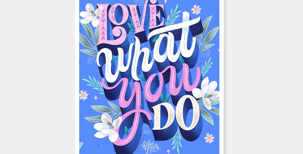 Prints - Love What You Do