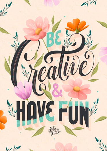 Be Creative & Have Fun