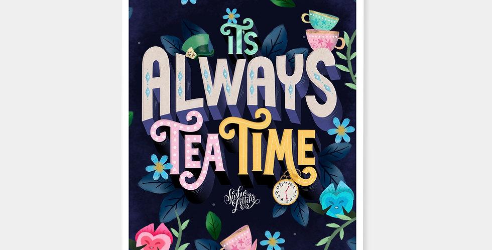 Prints - It's Always Tea Time
