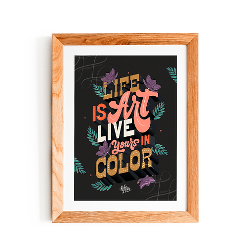 Life Is Art Live Your In Color