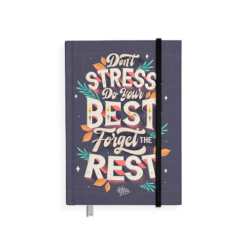 Don't Stress Do Your Best Forget The Rest