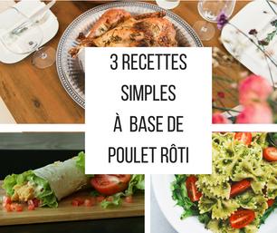 Vendr'Idées #1 : 3 idées de recettes autour du poulet rôti
