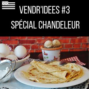 Vendr'idées #3 : La Chandeleur