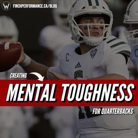 Creating Mental Toughness for Quarterbacks
