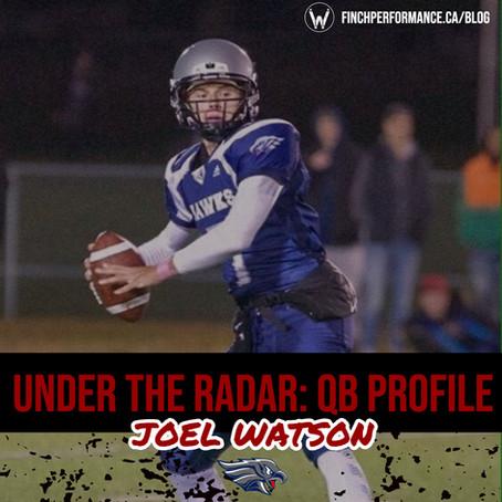 Under the Radar: QB Profile - Joel Watson