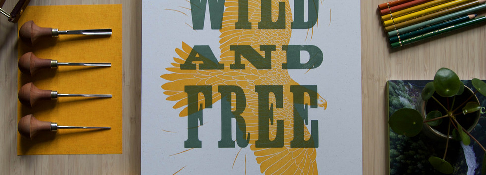 Wild and Free - Hannah Farthing - Letterpress - Linocut