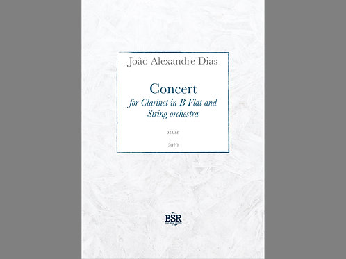 Concert For Clarinet in B Flat and String Orchestra | João Alexandre Dias