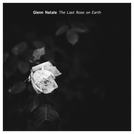 The Last Rose on Earth / Glenn Natale
