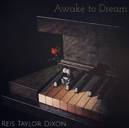 Awake to Dream / Reis Taylor Dixon