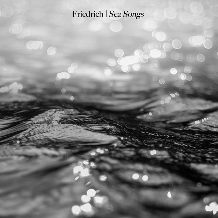 Sea songs / Friedrich