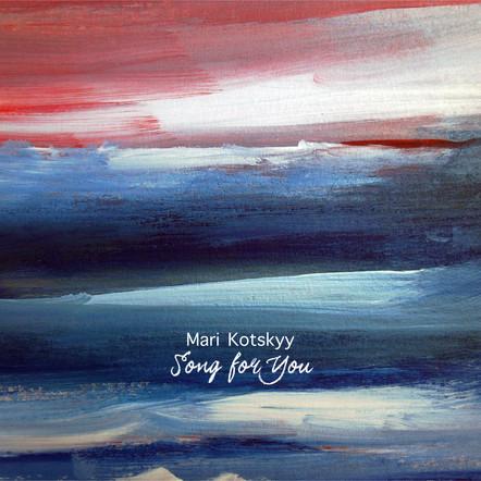 Song for You / Mari Kotskyy