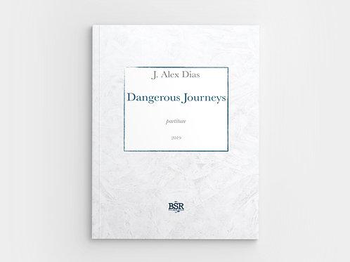 Dangerous Journeys | J. Alex Dias