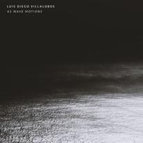As wave motions / Luis Diego Villalobos
