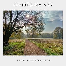 Finding My Way - Eric D. Lawrence