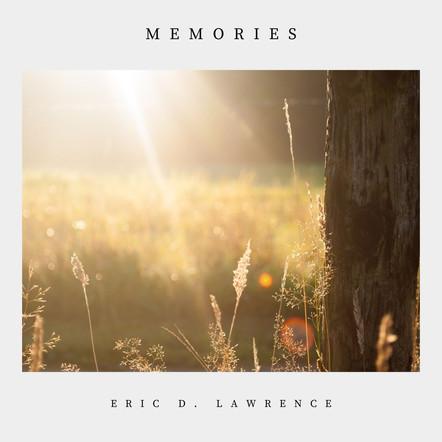 Memories / Eric D. Lawrence
