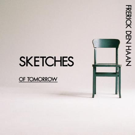 Sketches of Tomorrow / Frerick den Haan