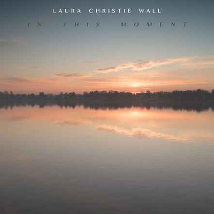 In this Moment / Laura Christie Wall