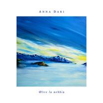 Oltre la nebbia / Anna Dari