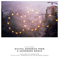 Digital memories from a suspended world / Silvia Cignoli