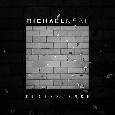 Michael Neal_Coalescence.jpg