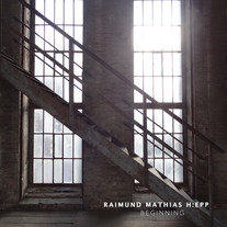 Beginning / Raimund Mathias Hepp