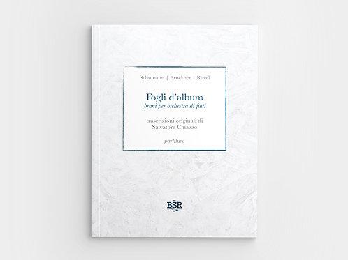 Fogli d'album | Schumann, Bruckner, Ravel / Salvatore Caiazzo