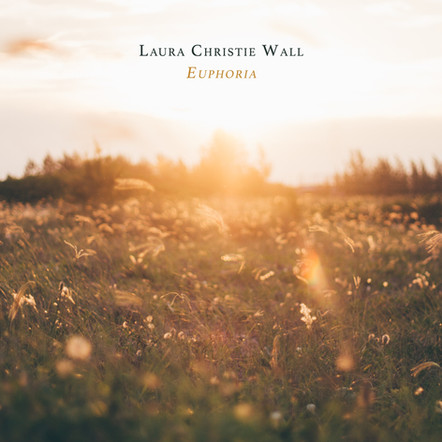 Euphoria / Laura Christie Wall ft. Andy Pullen