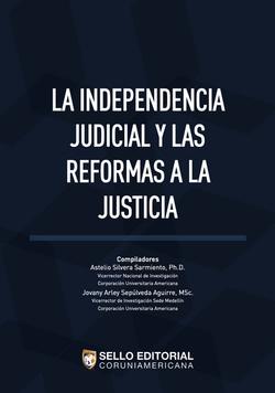 La Independencia Judicial y las Reformas a la Justicia