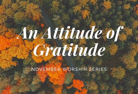 An Attitude of Gratitude: Abounding in Thanksgiving