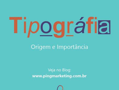 Tipografia - Origem e Importância